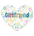 Girlfriend Greeting card vector image vector image