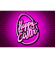 Happy Easter trendy hipster hand-written line vector image vector image