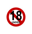 under 18 sign vector image vector image
