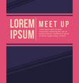 cool colorful background style card for meet up vector image vector image