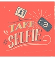 Take a selfie poster vector image vector image