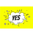 yes speech bubble banner speech bubble poster vector image vector image