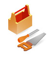 handsaw chisel box isometric construction tools vector image vector image