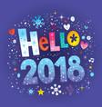 hello 2018 vector image vector image