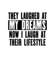 inspiring motivation quote with text they laughed vector image