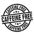caffeine free round grunge black stamp vector image vector image