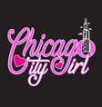 chicago quotes and slogan good for print chicago vector image