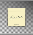 office yellow post note with text happy easter and vector image vector image