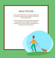 walk dog poster with text and green background vector image