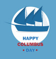 happy columbus day design template vector image vector image