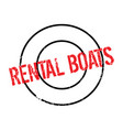 rental boats rubber stamp vector image vector image