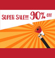hand holding megaphone to speech - super sale 90 vector image vector image