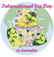 international tea day in december 15 world map vector image