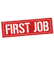 first job grunge rubber stamp vector image vector image