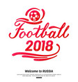 football 2018 lettering design sport background vector image vector image