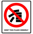 keep this place clean and orderly sign vector image vector image