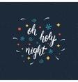 Oh holy night handmade modern brush lettering vector image