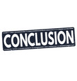 conclusion stamp vector image vector image