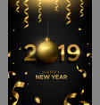 happy new year 2019 gold bauble number sign card vector image vector image