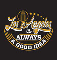 los angeles quotes and slogan good for print los vector image vector image