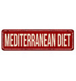mediterranean diet vintage rusty metal sign vector image vector image