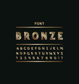 bronze font alphabet vector image vector image