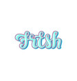 fresh and lettering design vector image vector image