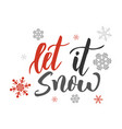 let it snow handwriting script lettering for vector image