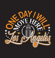 los angeles quotes and slogan good for print one vector image vector image