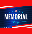 memorial day usa quote lettering on blue stripes vector image