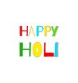 happy holi greeting card colorful words happy vector image