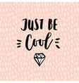 just be cool motivational quote with sketch vector image