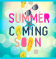 summer coming soon summer holiday poster vector image vector image