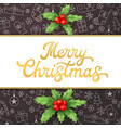 merry christmas xmas card with lettering and holly vector image