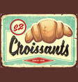 croissants retro bakery sign vector image