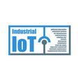 industrial internet of things characteristics vector image vector image