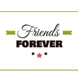 Friends FOREVER Label vector image vector image