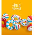 hello summer colorful card 3d lifesavers and vector image vector image