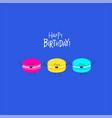 macaroons birthday card cute funny vector image
