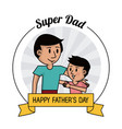 super dad happy fathers day card dad and son vector image