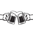 two hands holding toasting beer mugs cheers vector image