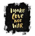 make love not war vector image
