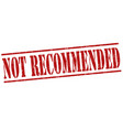 not recommended stamp vector image vector image