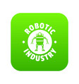robot machine icon green vector image vector image