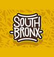 south bronx new york label lettering type desi vector image vector image