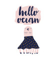card with calligraphy lettering hello ocean in vector image