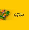 hello summer banner 3d paradise bird flower vector image vector image