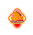 mexican taco label for fast food restaurant design vector image vector image