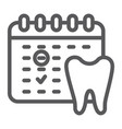 dentist appointment line icon schedule and dental vector image vector image