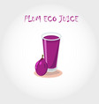 glass of bio fresh plum juice vector image vector image